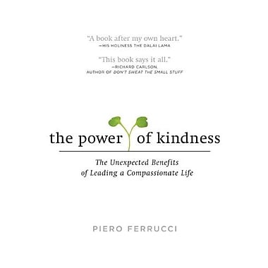 The Power of Kindness: The Unexpected Benefits of Leading a Compassionate Life, Used Book (9781585425884)