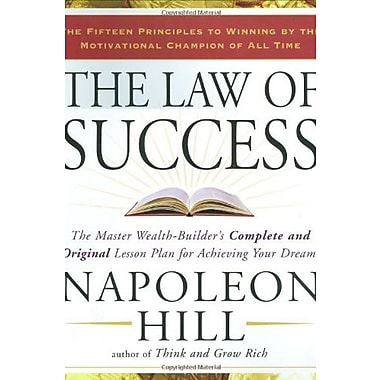 The Law of Success: The Master Wealth-Builder's Complete and Original Lesson Plan forAchieving Your Dreams (9781585426898)