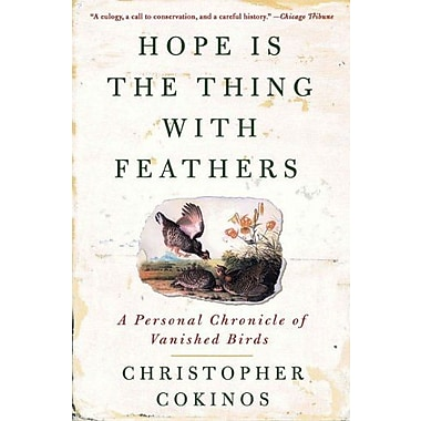 Hope Is the Thing With Feathers: A Personal Chronicle of Vanished Birds, Used Book (9781585427222)