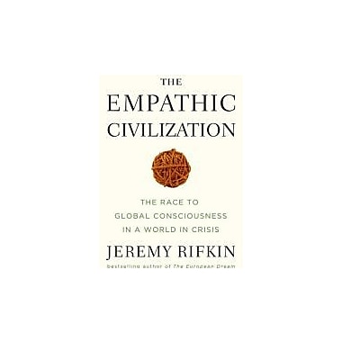 The Empathic Civilization: The Race to Global Consciousness in a World in Crisis Used Book (9781585427659)