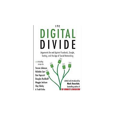 The Digital Divide: Arguments for & Against Facebook, Google, Texting, & the Age of Social Networking, Used Book
