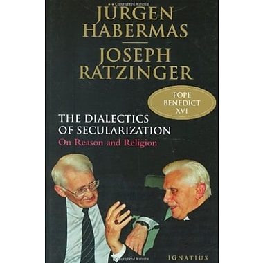The Dialectics of Secularization: On Reason and Religion, Used Book (9781586171667)