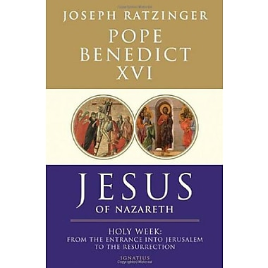 Jesus of Nazareth: Holy Week: From the Entrance Into Jerusalem To The Resurrection, Used Book (9781586175009)