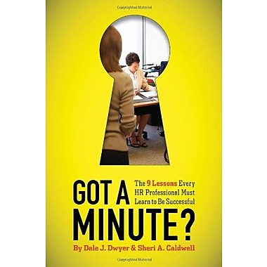 Got a Minute?: The 9 Lessons Every HR Professional Must Learn to Be Successful Used Book (9781586441982)