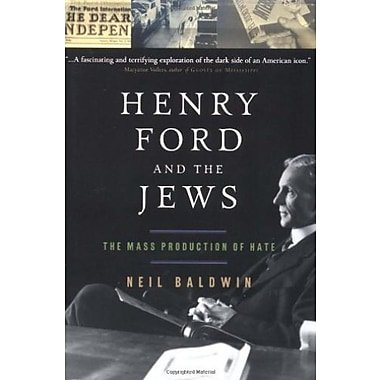 Henry Ford and the Jews: The Mass Production Of Hate, Used Book (9781586481636)
