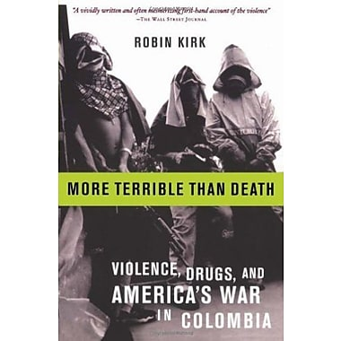 More Terrible Than Death: Drugs, Violence and America's War in Colombia, Used Book (9781586482077)