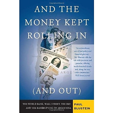 And the Money Kept Rolling Inthe IMF and the Bankrupting of Argentina Used Book (9781586483814)