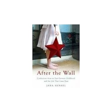 After the Wall: Confessions from an East German Childhood and the Life that Came Next, Used Book (9781586485597)