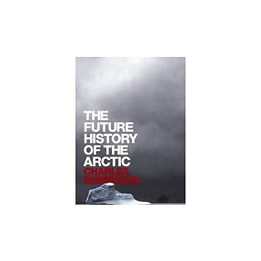 The Future History of the Arctic, Used Book (9781586486365)