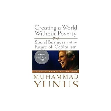 Creating a World Without Poverty: Social Business and the Future of Capitalism Used Book (9781586486679)
