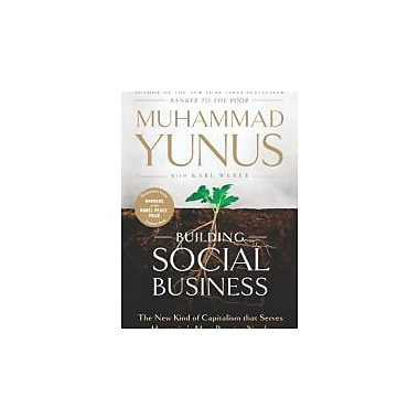 Building Social Business: The New Kind of Capitalism that Serves Humanity's Most Pressing Needs Used Book (9781586489564)