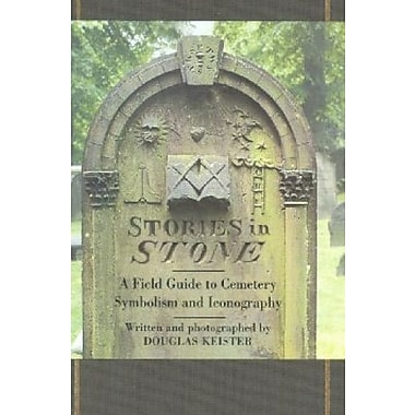 Stories in Stone: A Field Guide to Cemetery Symbolism and Iconography, Used Book (9781586853211)