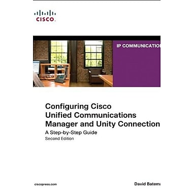 Configuring Cisco Unified Communications Manager and Unity Connection: A Step-by-Step Guide (9781587142260)