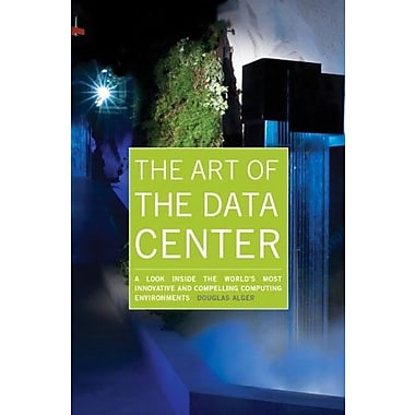 The Art of the Data Center: A Look Inside the World's Most Innovative & Compelling Computing Environments, Used Book