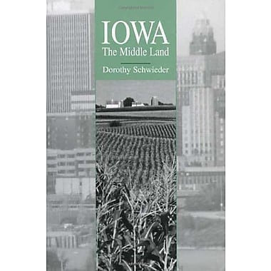 Iowa: The Middle Land, Used Book (9781587295492)