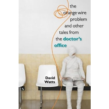 The Orange Wire Problem and Other Tales from the Doctor's Office, Used Book (9781587298004)