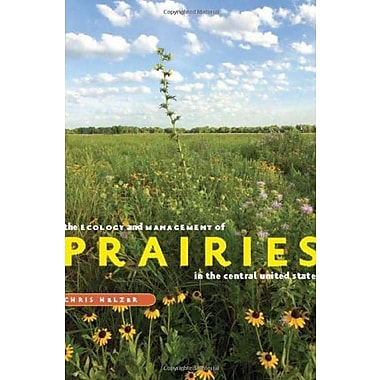 The Ecology and Management of Prairies in the Central United States, Used Book (9781587298653)