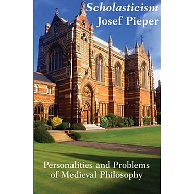 Scholasticism: Personalities and Problems of Medieval Philosophy, Used Book (9781587317507)