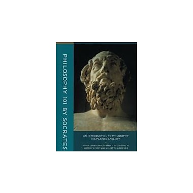 Philosophy 101 by Socrates: An Introduction to Philosophy via Plato's Apology, Used Book (9781587318306)