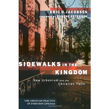 Sidewalks in the Kingdom: New Urbanism and the Christian Faith, Used Book, (9781587430572)