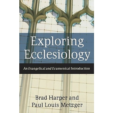 Exploring Ecclesiology: An Evangelical and Ecumenical Introduction, Used Book (9781587431739)