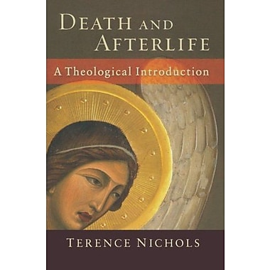 Death and Afterlife: A Theological Introduction, Used Book (9781587431838)