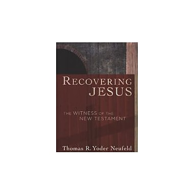 Recovering Jesus: The Witness of the New Testament, Used Book (9781587432026)