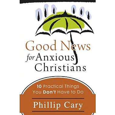 Good News for Anxious Christians: 10 Practical Things You Don't Have to Do, Used Book (9781587432859)