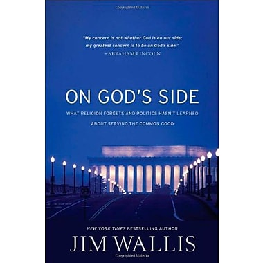On God's Side: What Religion Forgets and Politics Hasn't Learned about Serving the Common Good, Used Book (9781587433375)