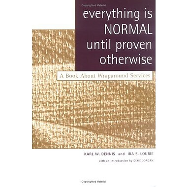 Everything Is Normal Unitl Proven Otherwise: A Book About Wraparound Services, Used Book (9781587600784)