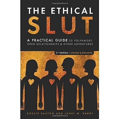 The Ethical Slut: A Practical Guide to Polyamory, Open Relationships & Other Adventures, Used Book (9781587613371)