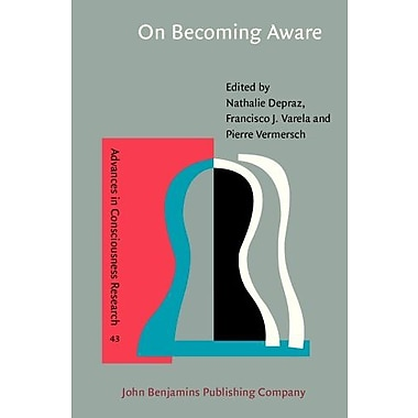 On Becoming Aware: A pragmatics of experiencing, Used Book (9781588112163)