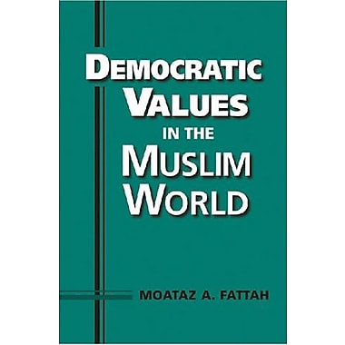 Democratic Values in the Muslim World, Used Book (9781588265456)