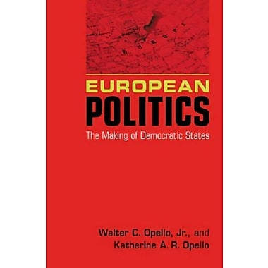 European Politics: The Making of Democratic States, Used Book (9781588265890)