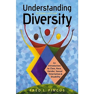 Understanding Diversity: An Introduction to Class, Race, Gender, & Sexual Orientation, & Disability, New Book