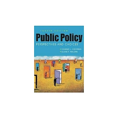 Public Policy: Perspectives and Choices, Used Book (9781588266743)