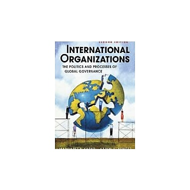 International Organizations: The Politics and Processes of Global Governance, Used Book (9781588266989)