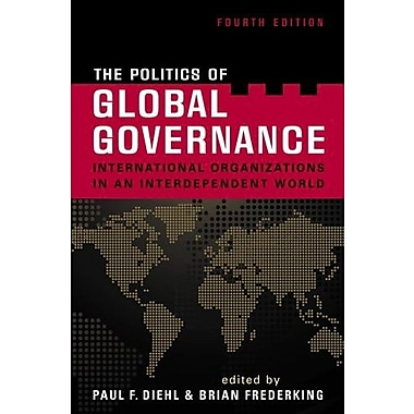 The Politics of Global Governance: International Organizations in an Interdependent World, Used Book (9781588267115)