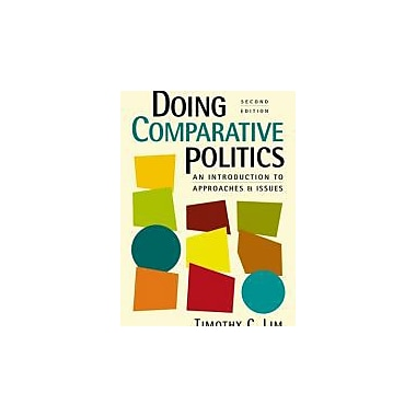 Doing Comparative Politics: An Introduction to Approaches and Issues, Used Book (9781588267443)