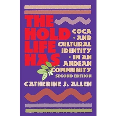 The Hold Life Has: Coca and Cultural Identity in an Andean Community, Used Book (9781588340320)