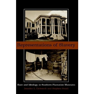 Representations of Slavery: Race and Ideology in Southern Plantation Museums, Used Book (9781588340962)