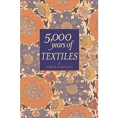 5, 000 Years of Textiles (Five Thousand Years of Textiles), Used Book (9781588342157)