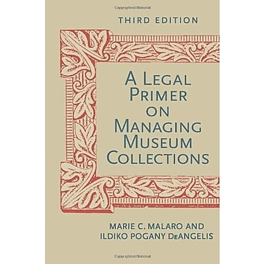 A Legal Primer on Managing Museum Collections, Third Edition, Used Book (9781588343222)