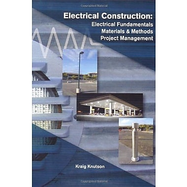 Electrical Construction: Electrical Fundamentals, Materials & Methods Project Management, Used Book (9781588748089)