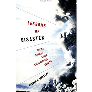 Lessons of Disaster: Policy Change after Catastrophic Events (9781589011212)