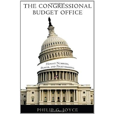 The Congressional Budget Office: Honest Numbers, Power, and Policymaking (9781589017573)