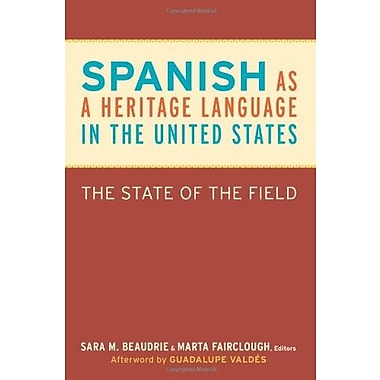 Spanish as a Heritage Language in the United States: The State of the Field (9781589019386)