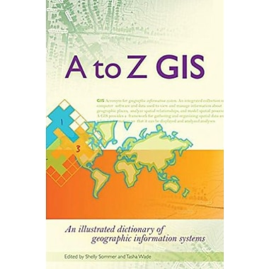 A to Z GIS: An Illustrated Dictionary of Geographic Information Systems, Used Book (9781589481404)