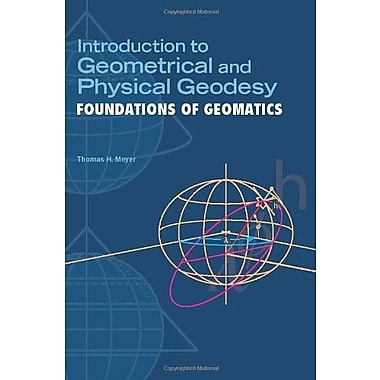 Introduction to Geometrical and Physical Geodesy: Foundations of Geomatics, Used Book (9781589482159)