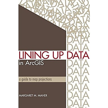 Lining Up Data in ArcGIS: A Guide to Map Projections, Used Book (9781589482494)